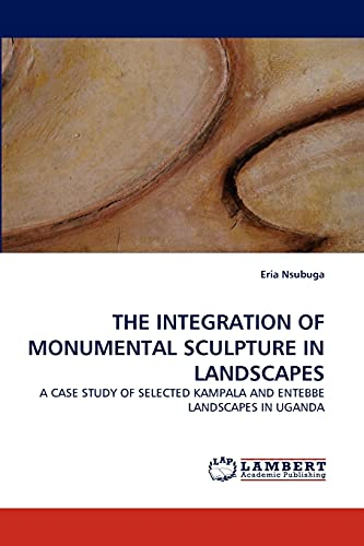 The Integration of Monumental Sculpture in Landscapes: Eria Nsubuga