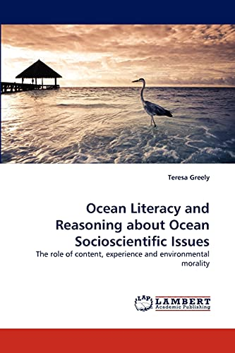 Ocean Literacy and Reasoning about Ocean Socioscientific Issues: The role of content, experience ...