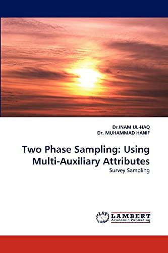 9783838346441: Two Phase Sampling: Using Multi-Auxiliary Attributes: Survey Sampling