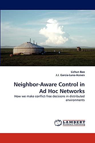 Neighbor-Aware Control in Ad Hoc Networks: J. J. Garcia-Luna-Aceves