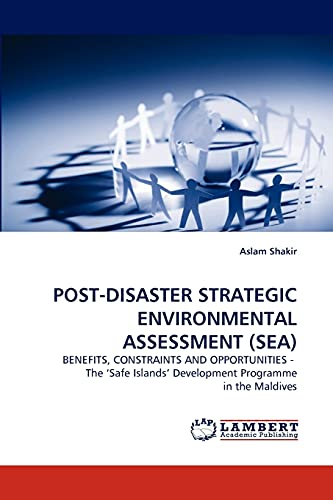 9783838347851: POST-DISASTER STRATEGIC ENVIRONMENTAL ASSESSMENT (SEA): BENEFITS, CONSTRAINTS AND OPPORTUNITIES - The ?Safe Islands? Development Programme in the Maldives
