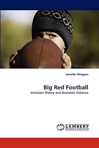 Big Red Football: Imitation Theory and Domestic Violence: Jennifer Wingren