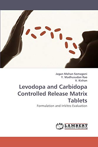 Levodopa and Carbidopa Controlled Release Matrix Tablets: Somagoni, Jagan Mohan