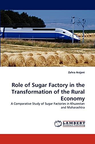 Role of Sugar Factory in the Transformation: Zahra Arzjani