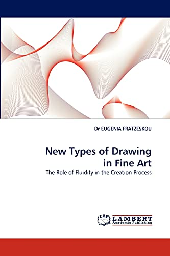9783838348384: New Types of Drawing in Fine Art: The Role of Fluidity in the Creation Process