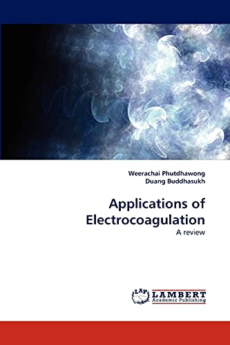 9783838348759: Applications of Electrocoagulation: A review