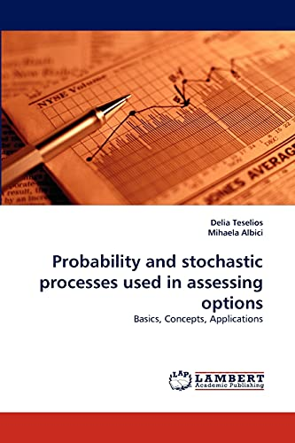 9783838348834: Probability and stochastic processes used in assessing options: Basics, Concepts, Applications