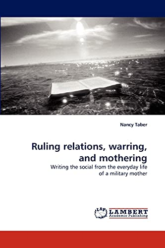 Ruling Relations, Warring, and Mothering: Nancy Taber