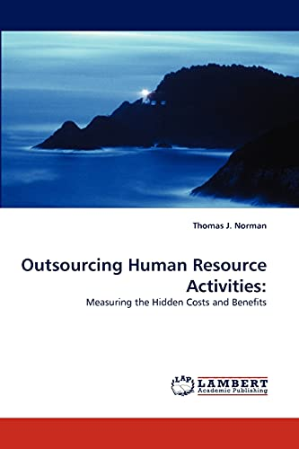 9783838349220: Outsourcing Human Resource Activities:: Measuring the Hidden Costs and Benefits