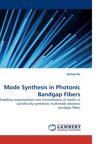 9783838349398: Mode Synthesis in Photonic Bandgap Fibers: Enabling superpositions and transmissions of modes in cylindrically-symmetric multimode photonic bandgap fibers