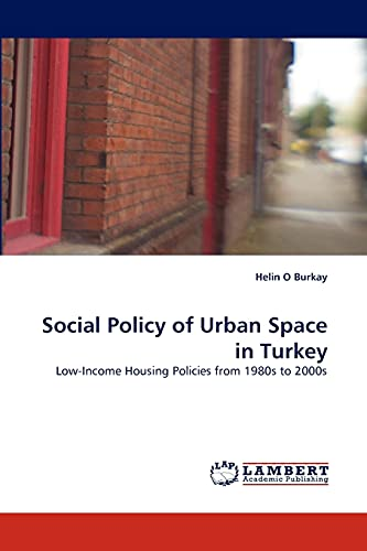 Social Policy of Urban Space in Turkey (Paperback): Helin O Burkay