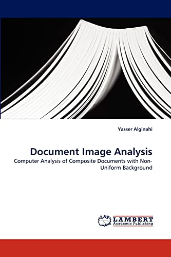 Document Image Analysis: Computer Analysis of Composite Documents with Non-Uniform Background: ...