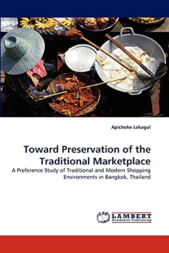 Toward Preservation of the Traditional Marketplace: Apichoke Lekagul