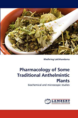 Pharmacology of Some Traditional Anthelmintic Plants: Kholhring Lalchhandama