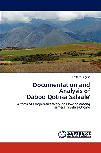 9783838350356: Documentation and Analysis of 'Daboo Qotiisa Salaale': A form of Cooperative Work on Plowing among Farmers in Selale Oromo