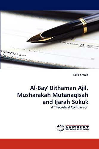 9783838350417: Al-Bay' Bithaman Ajil, Musharakah Mutanaqisah and Ijarah Sukuk: A Theoretical Comparison