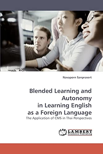 9783838350806: Blended Learning and Autonomy in Learning English as a Foreign Language: The Application of CMS in Thai Perspectives