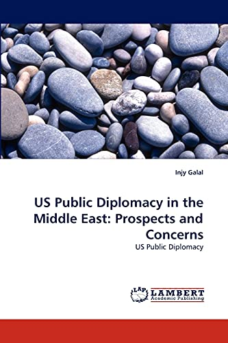 9783838351414: US Public Diplomacy in the Middle East: Prospects and Concerns: US Public Diplomacy