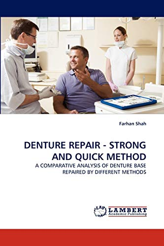 9783838351612: DENTURE REPAIR - STRONG AND QUICK METHOD: A COMPARATIVE ANALYSIS OF DENTURE BASE REPAIRED BY DIFFERENT METHODS