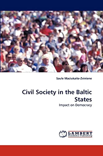 Civil Society in the Baltic States: Saule Maciukaite-Zviniene