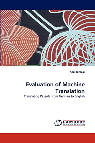 9783838352084: Evaluation of Machine Translation: Translating Patents from German to English