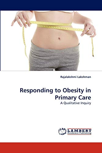 Responding to Obesity in Primary Care: A Qualitative Inquiry: Lakshman, Rajalakshmi