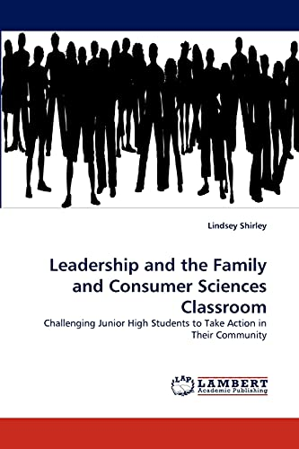 9783838352428: Leadership and the Family and Consumer Sciences Classroom: Challenging Junior High Students to Take Action in Their Community