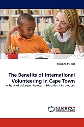 9783838352572: The Benefits of International Volunteering in Cape Town: A Study of Volunteer Projects in Educational Institutions