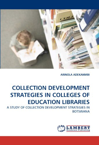 9783838352619: COLLECTION DEVELOPMENT STRATEGIES IN COLLEGES OF EDUCATION LIBRARIES: A STUDY OF COLLECTION DEVELOPMENT STRATEGIES IN BOTSWANA