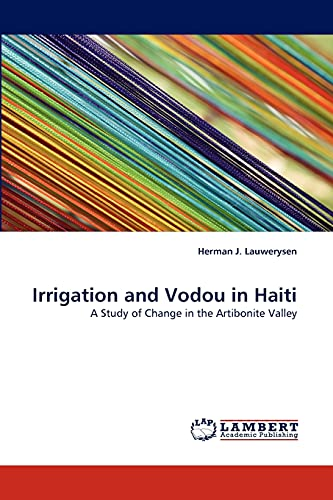 9783838352763: Irrigation and Vodou in Haiti: A Study of Change in the Artibonite Valley