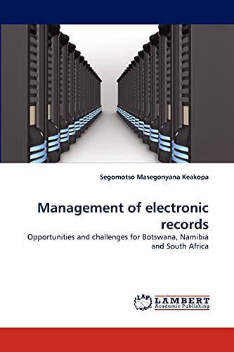 Management of electronic records: Opportunities and challenges for Botswana, Namibia and South ...