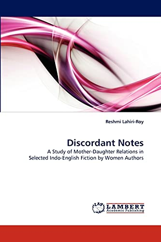 9783838353197: Discordant Notes: A Study of Mother-Daughter Relations in Selected Indo-English Fiction by Women Authors