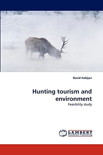 9783838353517: Hunting tourism and environment: Feasibility study