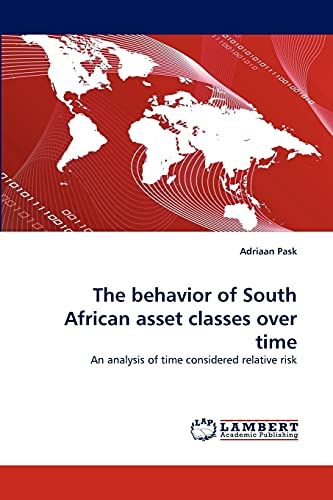 9783838353777: The behavior of South African asset classes over time: An analysis of time considered relative risk
