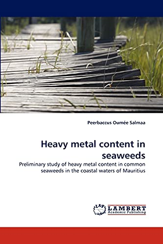 Heavy Metal Content in Seaweeds: Peerbaccus Oume Salmaa
