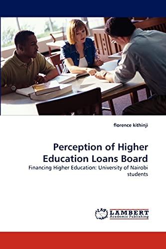 9783838354033: Perception of Higher Education Loans Board: Financing Higher Education: University of Nairobi students