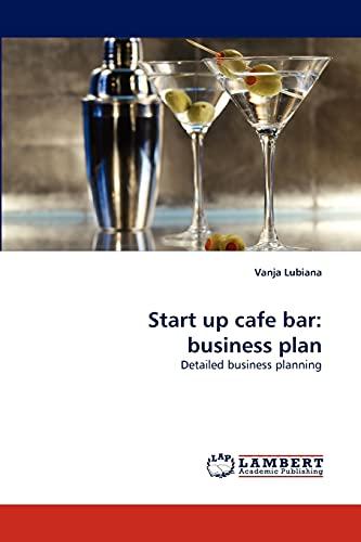9783838354224: Start up cafe bar: business plan: Detailed business planning