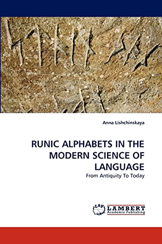 9783838354606: RUNIC ALPHABETS IN THE MODERN SCIENCE OF LANGUAGE: From Antiquity To Today