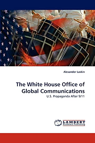 9783838354682: The White House Office of Global Communications: U.S. Propaganda After 9/11