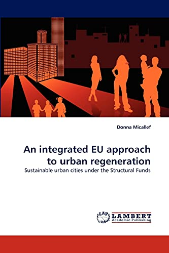 9783838354828: An integrated EU approach to urban regeneration: Sustainable urban cities under the Structural Funds