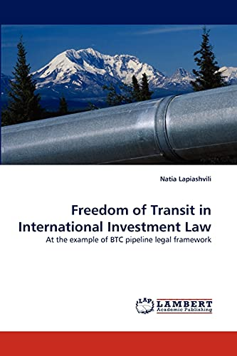 9783838355030: Freedom of Transit in International Investment Law: At the example of BTC pipeline legal framework