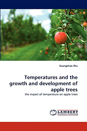 Temperatures and the growth and development of apple trees: the impact of temperature on apple ...