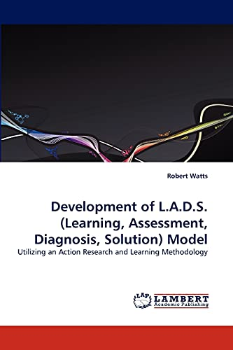 Development of L.A.D.S.(Learning, Assessment, Diagnosis, Solution) Model: Robert Watts