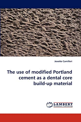 9783838355863: The use of modified Portland cement as a dental core build-up material