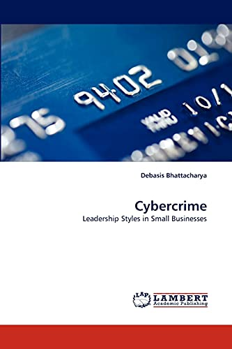 9783838356099: Cybercrime: Leadership Styles in Small Businesses