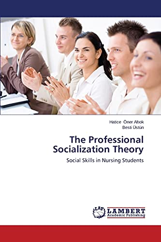 9783838356341: The Professional Socialization Theory: Social Skills in Nursing Students