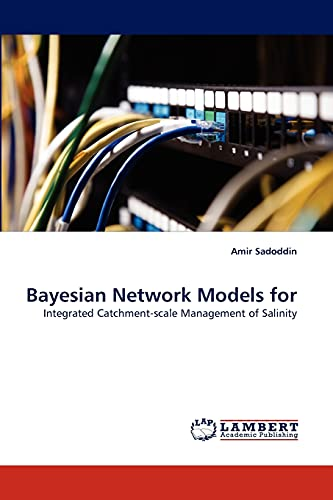 9783838356556: Bayesian Network Models for: Integrated Catchment-scale Management of Salinity