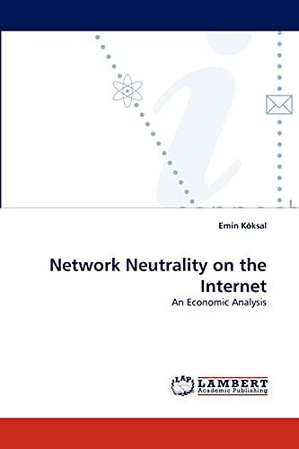 9783838356846: Network Neutrality on the Internet: An Economic Analysis