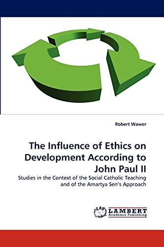 9783838356860: The Influence of Ethics on Development According to John Paul II