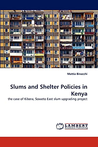 9783838357539: Slums and Shelter Policies in Kenya: the case of Kibera, Soweto East slum upgrading project